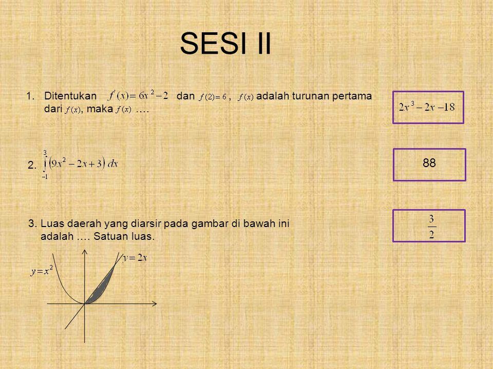 SESI II 1. Ditentukan dan, adalah turunan pertama dari, maka ….