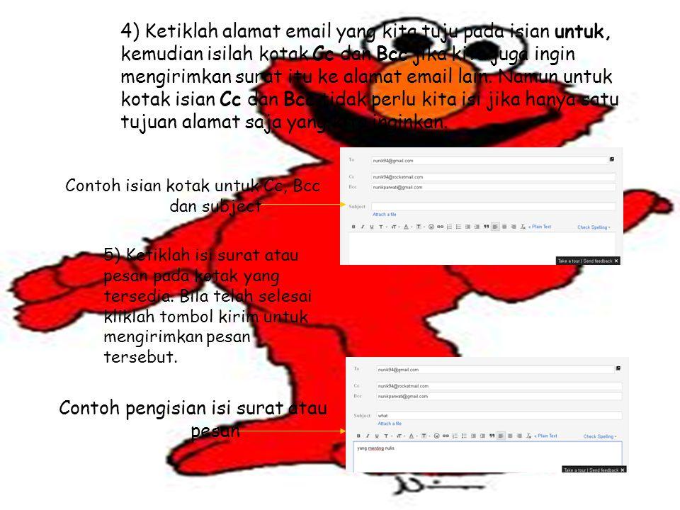 4) Ketiklah alamat email yang kita tuju pada isian untuk, kemudian isilah kotak Cc dan Bcc jika kita juga ingin mengirimkan surat itu ke alamat email