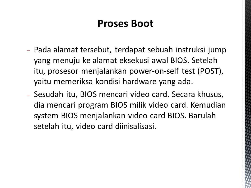  Pada alamat tersebut, terdapat sebuah instruksi jump yang menuju ke alamat eksekusi awal BIOS.