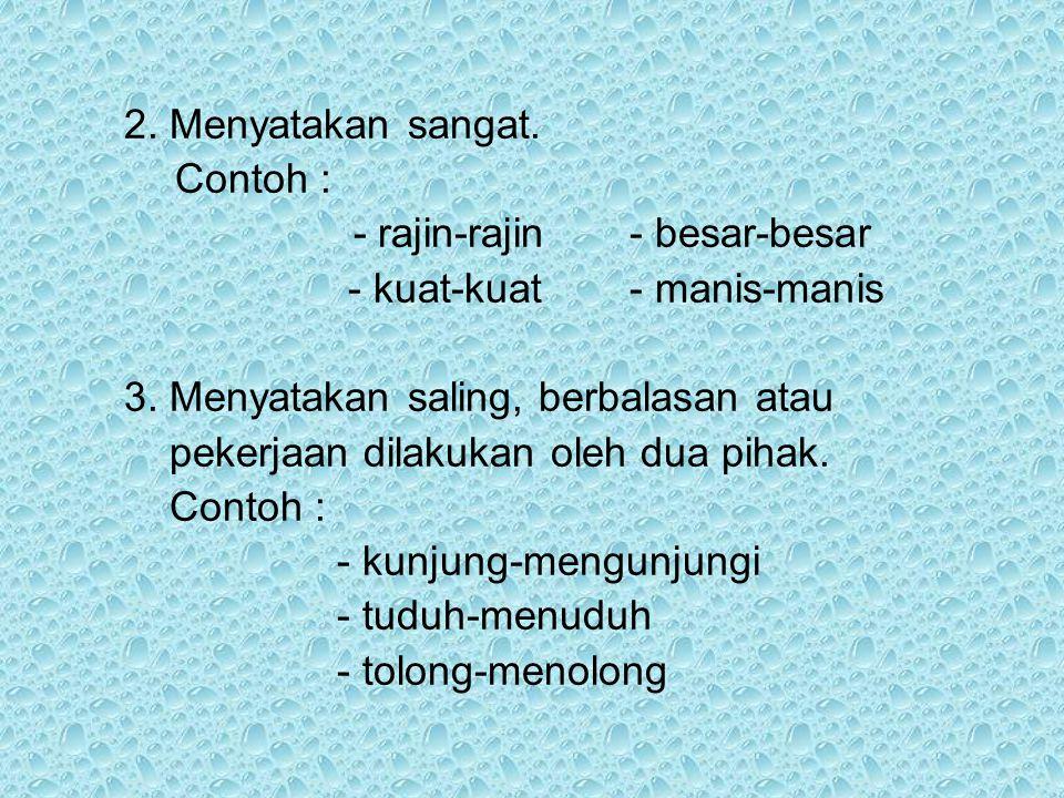 4.Pengulangan kata yang menyatakan paling terdapat pada kalimat….