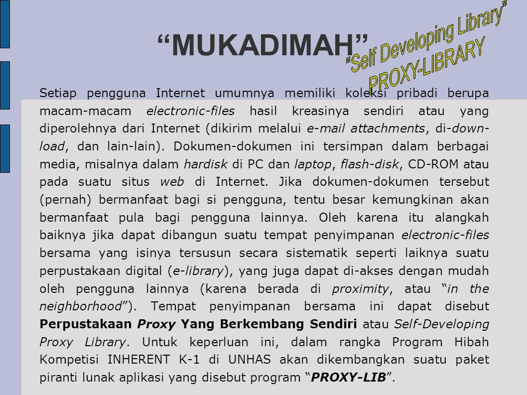 PROXY-LIBRARY Pengguna Gambar 1 Tahap Awal: Implementasi di Kampus UNHAS INTERNET INTRANET UNHAS Existing UNHAS': web-server mail-server PROXY SERVER Self-Developing Proxy Library Server