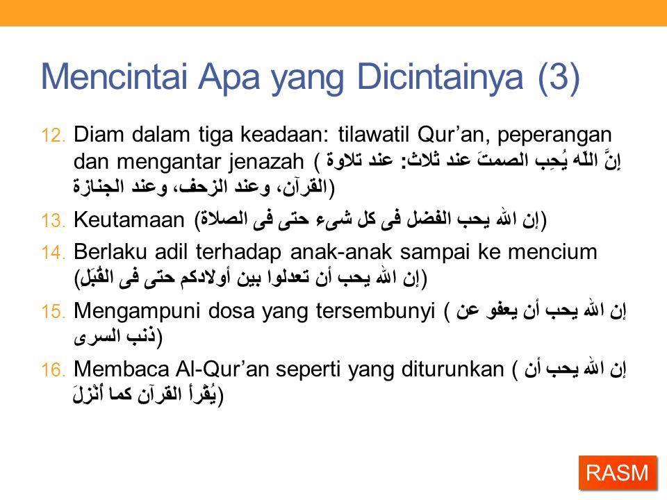 Mencintai Apa yang Dicintainya (3) 12. Diam dalam tiga keadaan: tilawatil Qur'an, peperangan dan mengantar jenazah (إِنَّ اللّه يُحِب الصمتَ عند ثلاث: