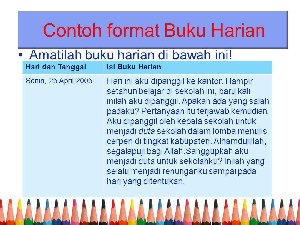 Contoh format Buku Harian Amatilah buku harian di bawah ini.
