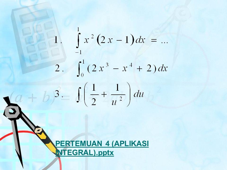 PERTEMUAN 4 (APLIKASI INTEGRAL).pptx
