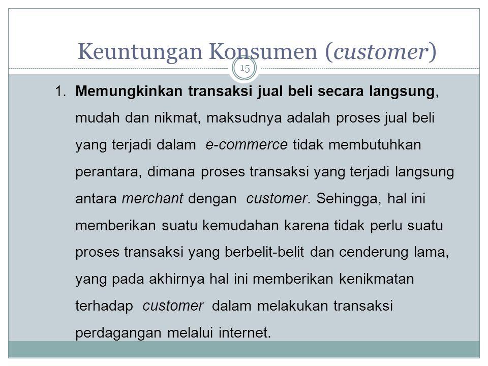 Keuntungan Konsumen (customer) 1.