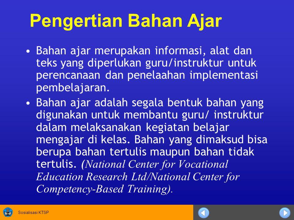 Sosialisasi KTSP Lembar informasi (information sheet) Operation sheet Jobsheet Worksheet Handout Modul Jenis Bahan Ajar