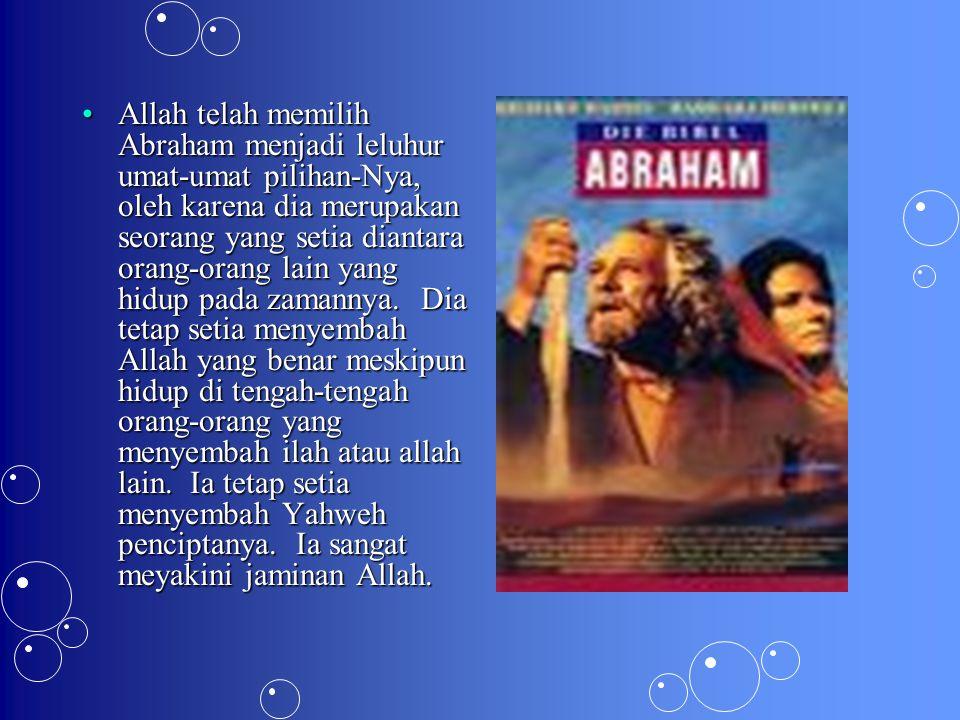 HIDUP ABRAHAM:  Rasul Paulus menuliskan mengenai perjalanan hidup Abraham yang dikenal sebagai bapanya orang percaya sepanjang zaman ini dalam surat