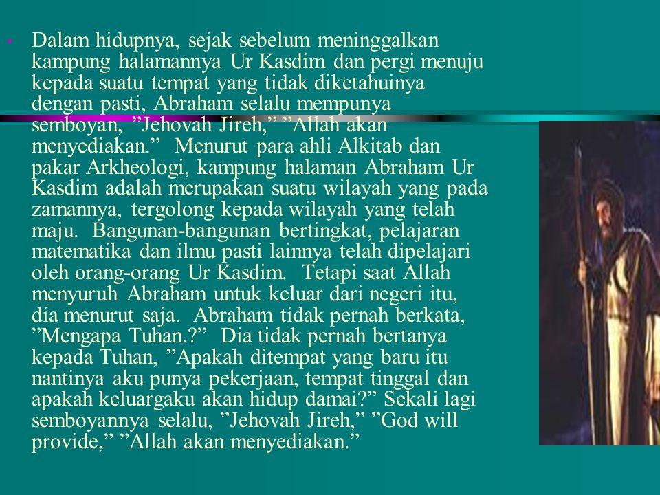 Allah telah memilih Abraham menjadi leluhur umat-umat pilihan-Nya, oleh karena dia merupakan seorang yang setia diantara orang-orang lain yang hidup p