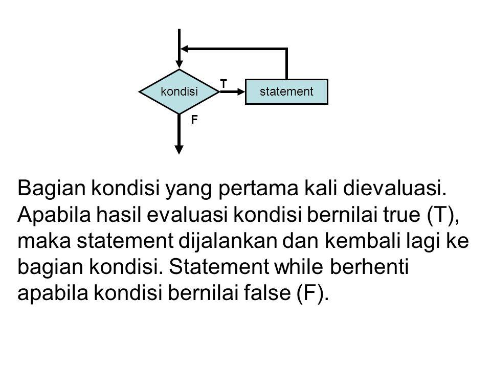 kondisi statement T F Bagian kondisi yang pertama kali dievaluasi.
