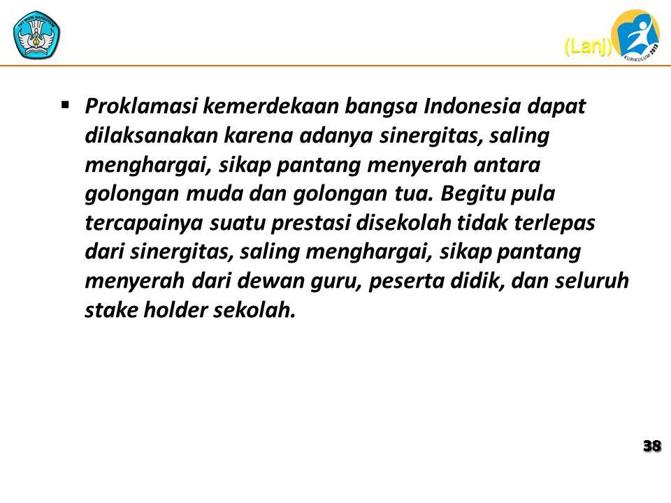  Proklamasi kemerdekaan bangsa Indonesia dapat dilaksanakan karena adanya sinergitas, saling menghargai, sikap pantang menyerah antara golongan muda dan golongan tua.