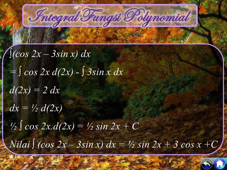 Fungsi polynomial diintegralkan suku demi suku dengan konstanta integral individu ditetapkan dengan satu simbol C untuk semua fungsi.