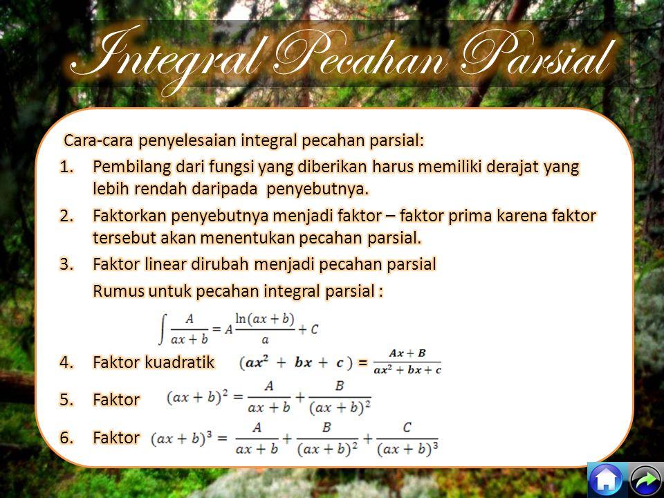 ∫(cos 2x – 3sin x) dx = ∫ cos 2x d(2x) - ∫ 3sin x dx d(2x) = 2 dx dx = ½ d(2x) ½ ∫ cos 2x.d(2x) = ½ sin 2x + C Nilai ∫ (cos 2x – 3sin x) dx = ½ sin 2x + 3 cos x +C