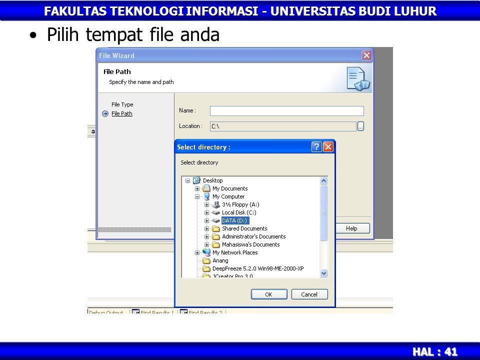 FAKULTAS TEKNOLOGI INFORMASI - UNIVERSITAS BUDI LUHUR HAL : 41 Pilih tempat file anda