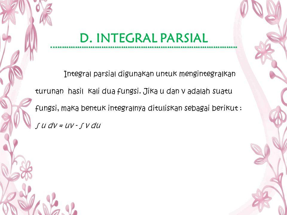 D. INTEGRAL PARSIAL ************************************************************************************* Integral parsial digunakan untuk mengintegra