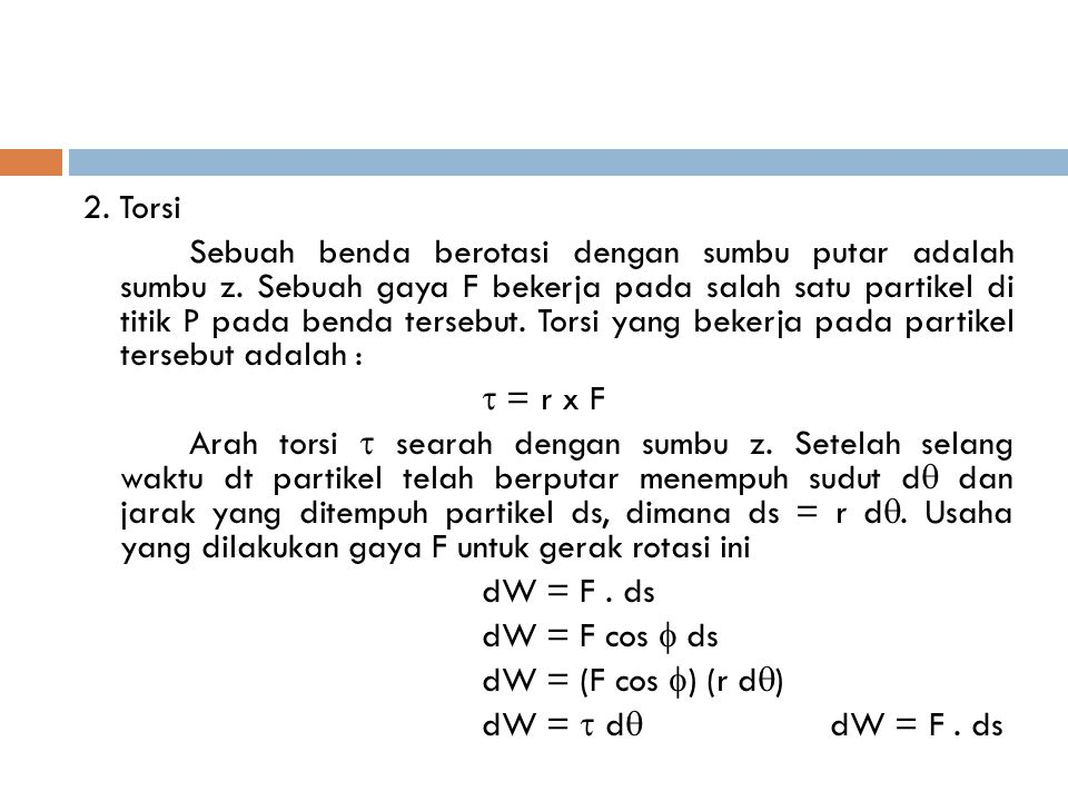 2.Torsi Sebuah benda berotasi dengan sumbu putar adalah sumbu z.