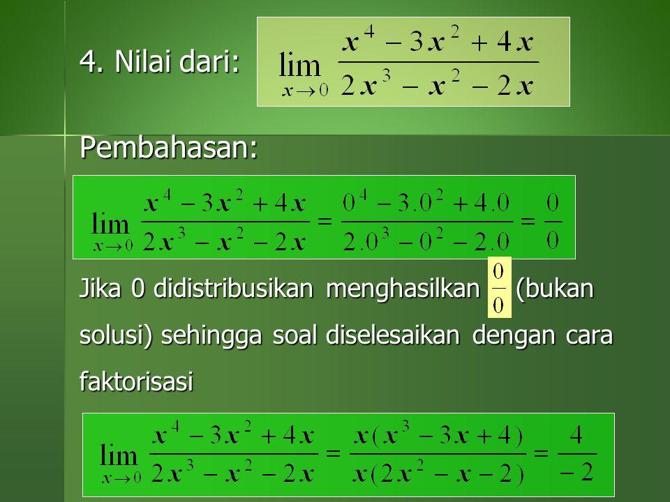 4. Nilai dari: Pembahasan: Jika 0 didistribusikan menghasilkan (bukan solusi) sehingga soal diselesaikan dengan cara faktorisasi