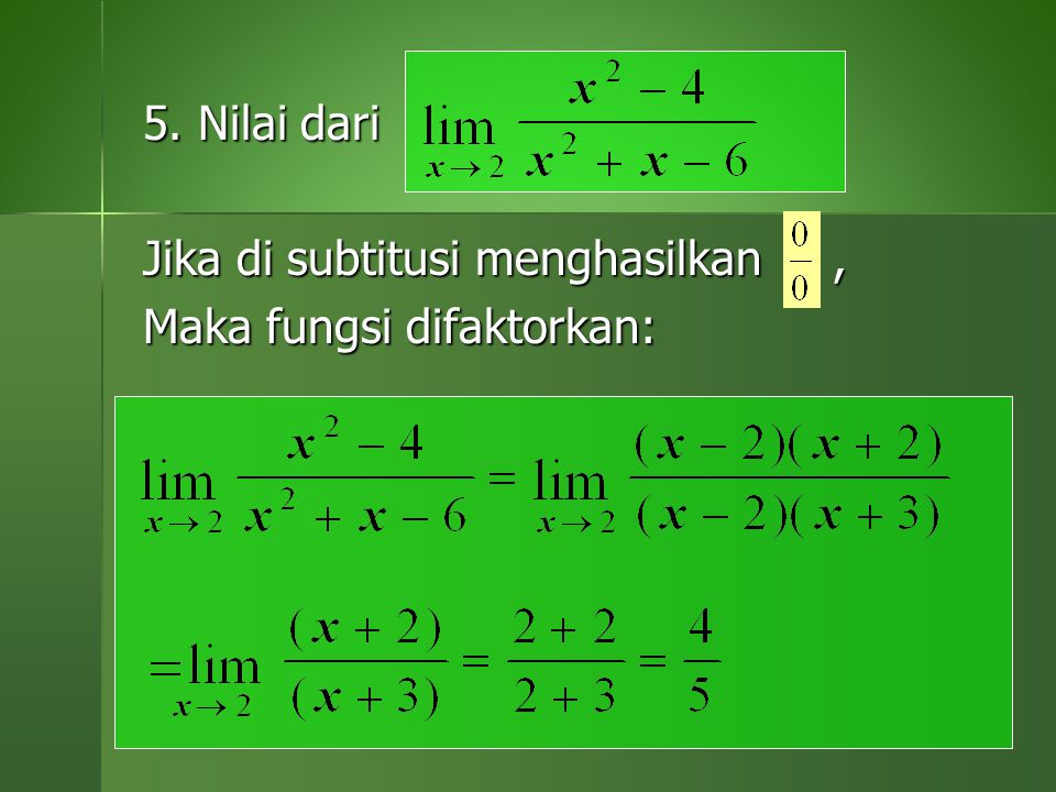 5. Nilai dari Jika di subtitusi menghasilkan, Maka fungsi difaktorkan: