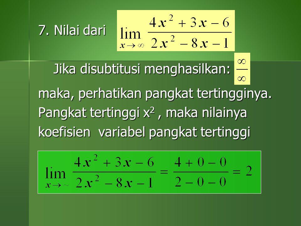 7. Nilai dari Jika disubtitusi menghasilkan: m Jika disubtitusi menghasilkan: m maka, perhatikan pangkat tertingginya. Pangkat tertinggi x 2, maka nil
