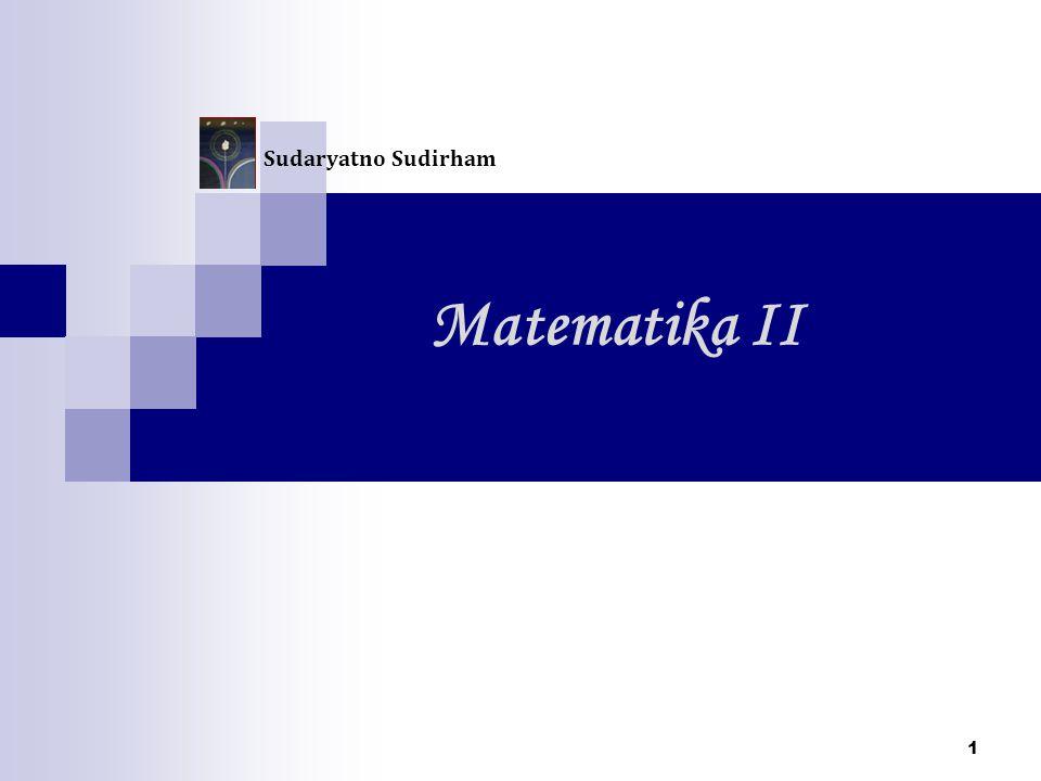 Matematika II Sudaryatno Sudirham 1