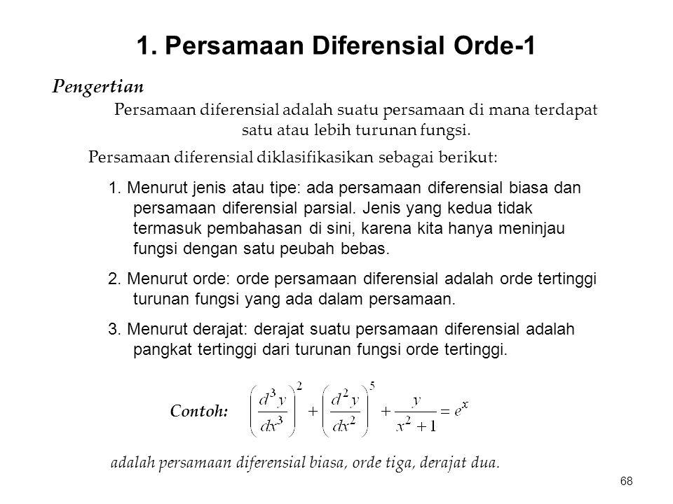 Pengertian Persamaan diferensial diklasifikasikan sebagai berikut: 1. Menurut jenis atau tipe: ada persamaan diferensial biasa dan persamaan diferensi