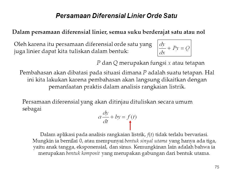 Dalam persamaan diferensial linier, semua suku berderajat satu atau nol P dan Q merupakan fungsi x atau tetapan Pembahasan akan dibatasi pada situasi