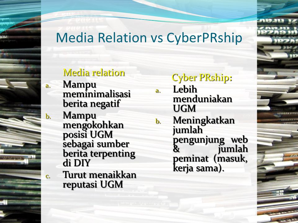 Media Relation vs CyberPRship Media relation a. Mampu meminimalisasi berita negatif b.