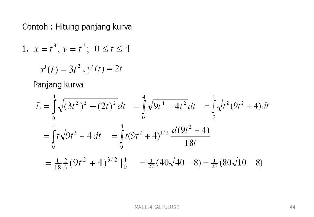 MA1114 KALKULUS I43 Ctt: Jika persamaan kurva y=f(x), Jika persamaan kurva x=g(y),