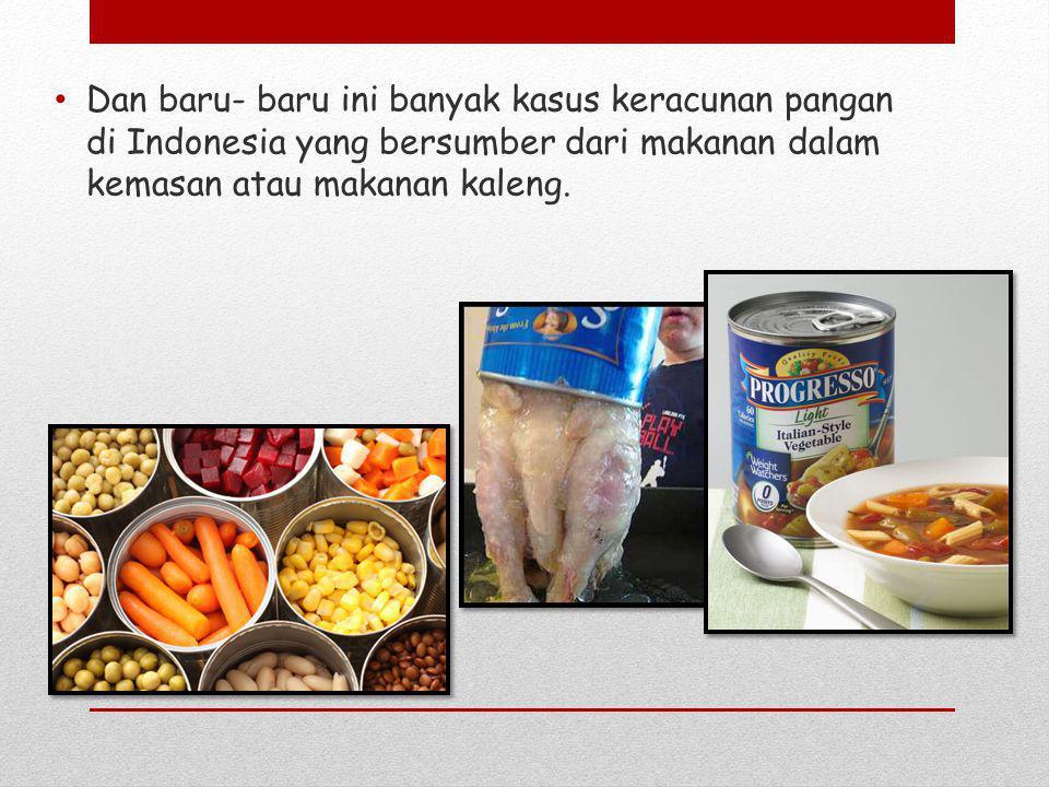 Makanan kaleng yang sudah mulai mengalami kerusakan dapat dilihat dari kondisi kaleng yang sudah mengalami penggembungan.