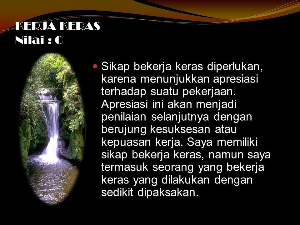 RAMAH Nilai : B Sikap ramah adalah kesan yang menjadikan seseorang dikenal baik dan mudah bersahabat.