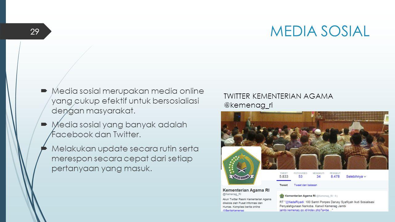 MEDIA SOSIAL  Media sosial merupakan media online yang cukup efektif untuk bersosialiasi dengan masyarakat.  Media sosial yang banyak adalah Faceboo