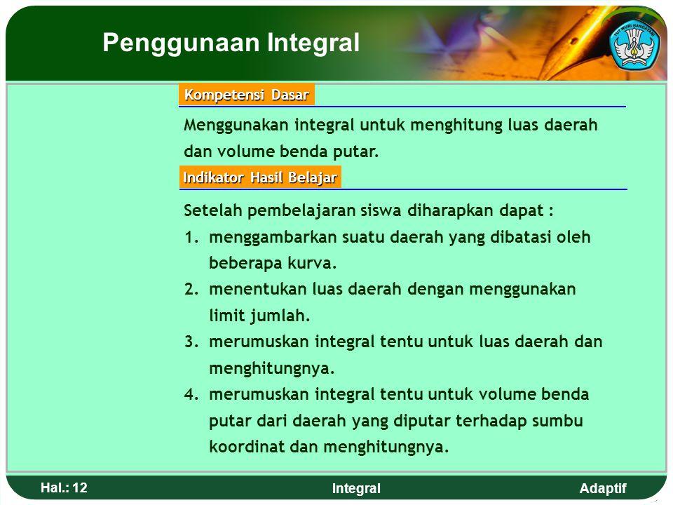 Adaptif Hal.: 11 Integral Penggunaan Integral 9