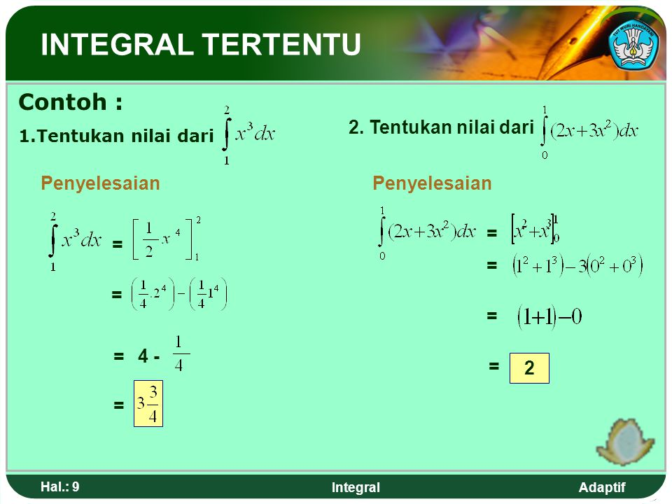 Adaptif Hal.: 8 Integral INTEGRAL TERTENTU SSifat-sifat intergral tertentu 1. 2. 3. 4.