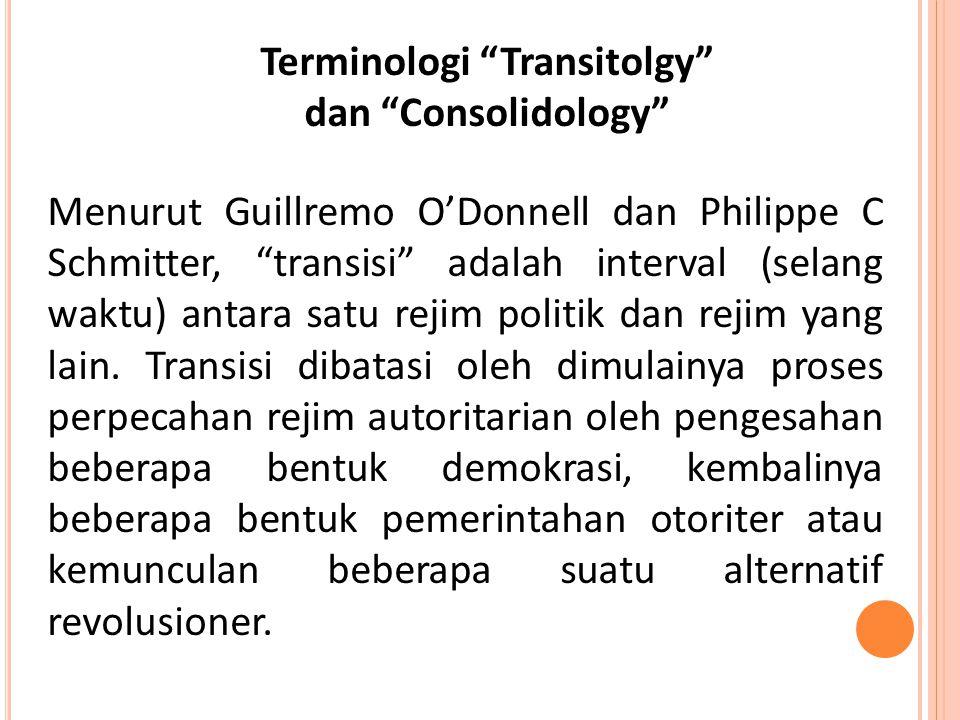 """Menurut Guillremo O'Donnell dan Philippe C Schmitter, """"transisi"""" adalah interval (selang waktu) antara satu rejim politik dan rejim yang lain. Transis"""