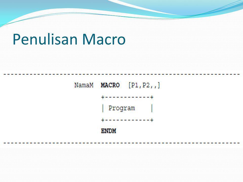 P1 dan P2 adalah parameter yang bisa anda gunakan pada macro.