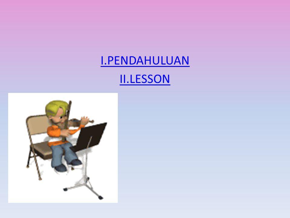 I.PENDAHULUAN II.LESSON
