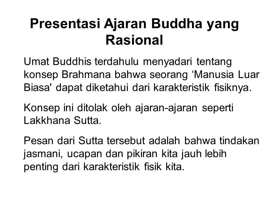 Presentasi Ajaran Buddha yang Rasional Umat Buddhis terdahulu menyadari tentang konsep Brahmana bahwa seorang 'Manusia Luar Biasa' dapat diketahui dar