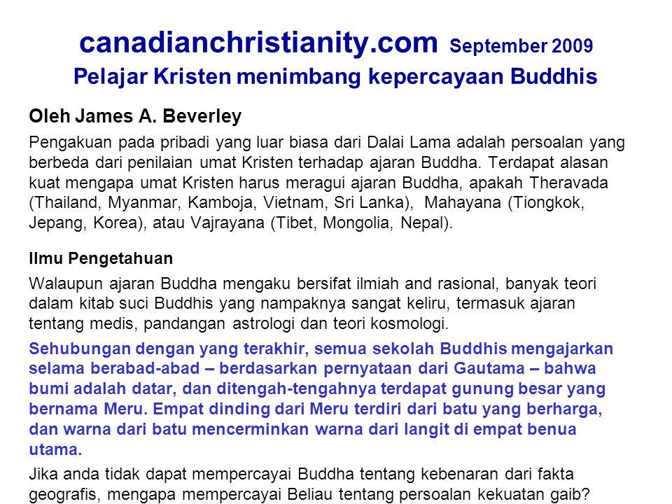 canadianchristianity.com September 2009 Pelajar Kristen menimbang kepercayaan Buddhis Oleh James A. Beverley Pengakuan pada pribadi yang luar biasa da
