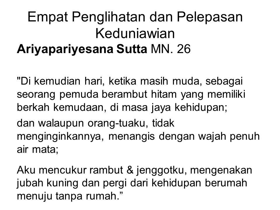 Empat Penglihatan dan Pelepasan Keduniawian Ariyapariyesana Sutta MN. 26