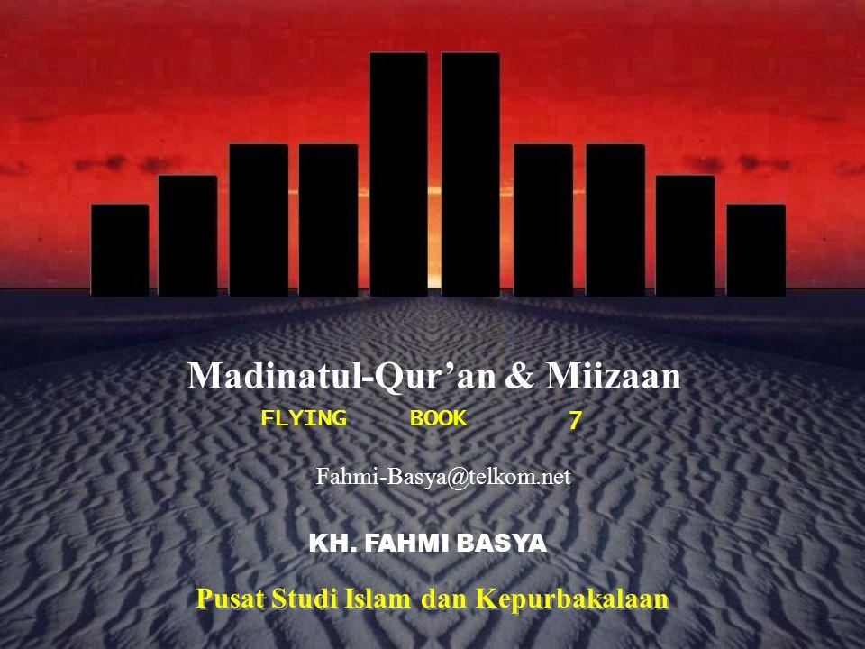 FLYINGBOOK 7 Fahmi-Basya@telkom.net KH. FAHMI BASYA Madinatul-Qur'an & Miizaan Pusat Studi Islam dan Kepurbakalaan Pusat Studi Islam dan Kepurbakalaan