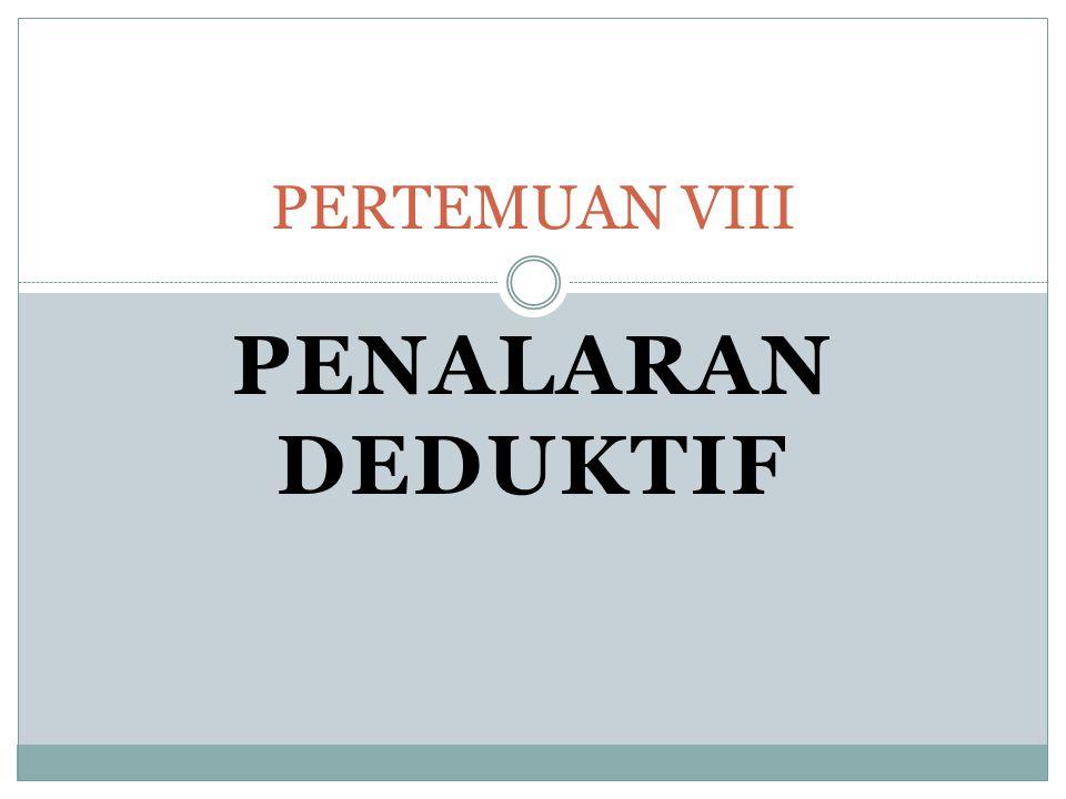 PENALARAN DEDUKTIF PERTEMUAN VIII
