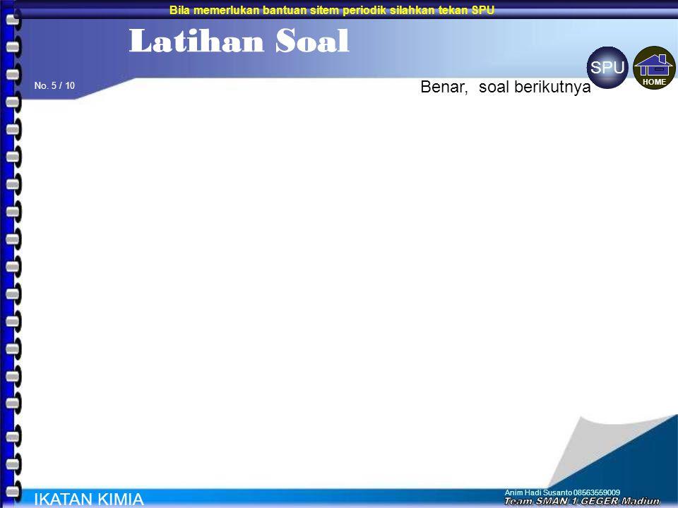 Anim Hadi Susanto 08563559009 4.Dari pasangan-pasangan senyawa di bawah ini, yang mempunyai ikatan kovalen pada kedua senyawanya adalah......... a.NH