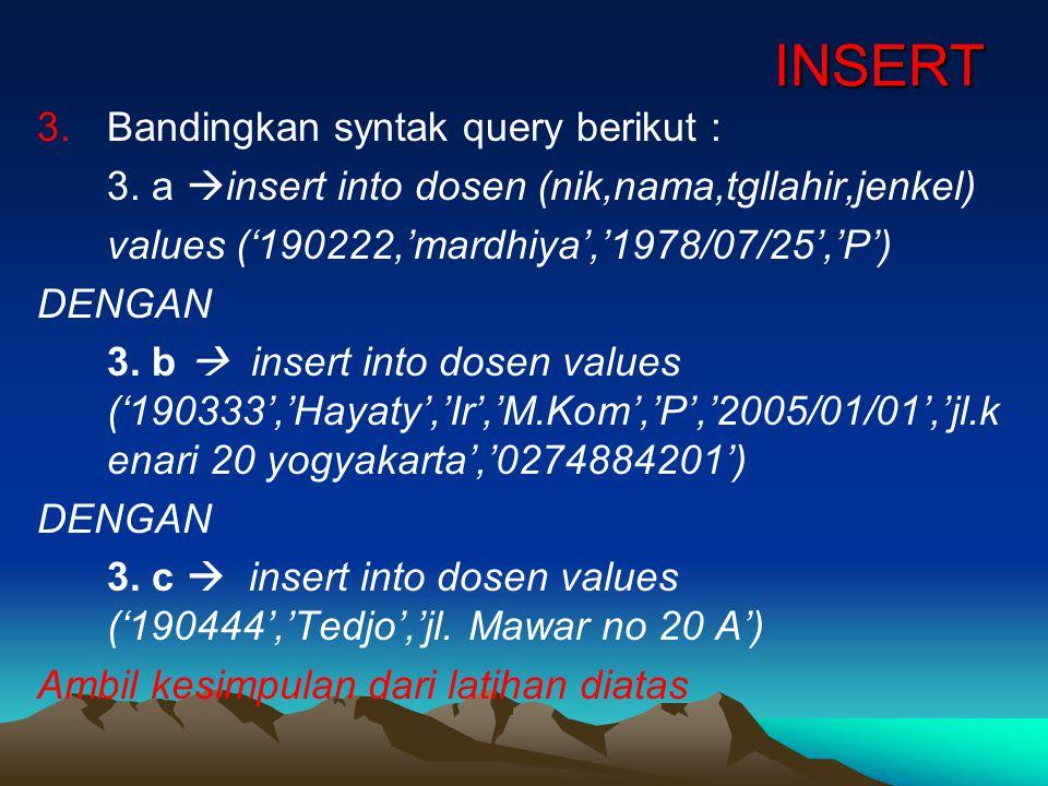 INSERT 3.Bandingkan syntak query berikut : 3.