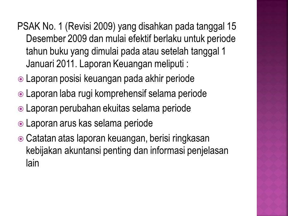 PSAK No. 1 (Revisi 2009) yang disahkan pada tanggal 15 Desember 2009 dan mulai efektif berlaku untuk periode tahun buku yang dimulai pada atau setelah