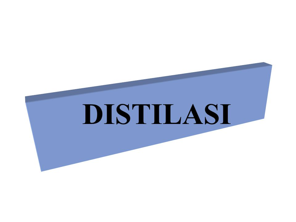 DISTILASI Distilasi :  Differential/Simple/Batch Distillation  Single-stage operation (Flash Vaporization)  Continuous Rectification/Multi Stages Distl.