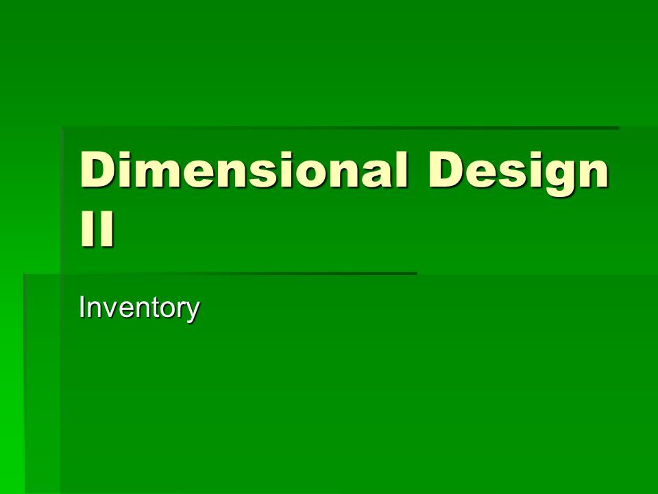 Dimensional Design II Inventory