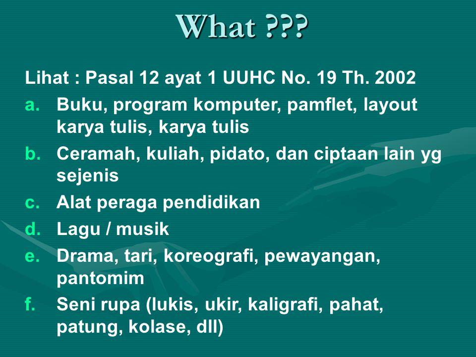What ??.Lihat : Pasal 12 ayat 1 UUHC No. 19 Th.