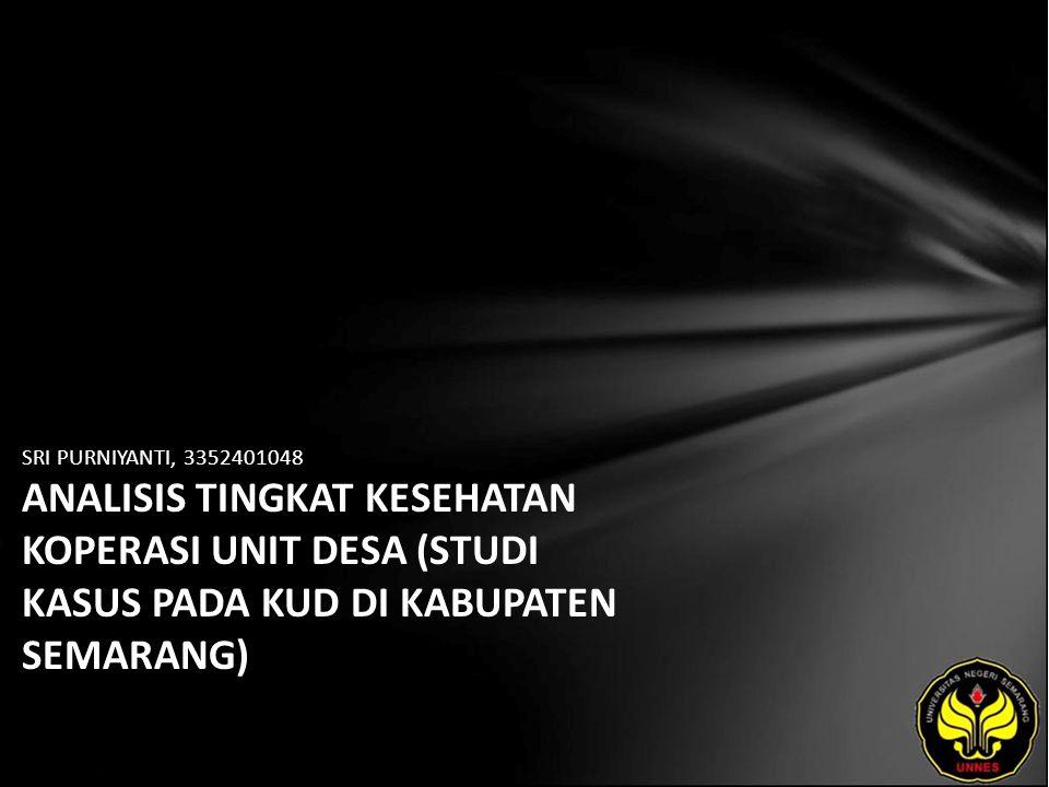 SRI PURNIYANTI, 3352401048 ANALISIS TINGKAT KESEHATAN KOPERASI UNIT DESA (STUDI KASUS PADA KUD DI KABUPATEN SEMARANG)