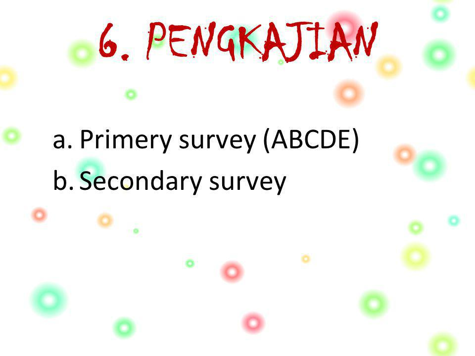 a.Primery survey (ABCDE) A irway.