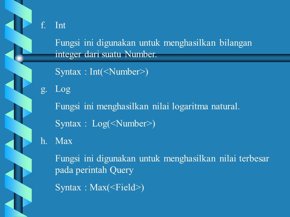 f.Int Fungsi ini digunakan untuk menghasilkan bilangan integer dari suatu Number.