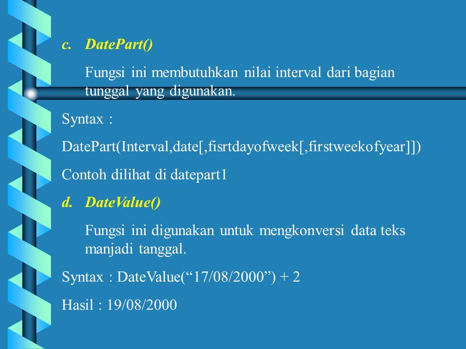 c.DatePart() Fungsi ini membutuhkan nilai interval dari bagian tunggal yang digunakan.